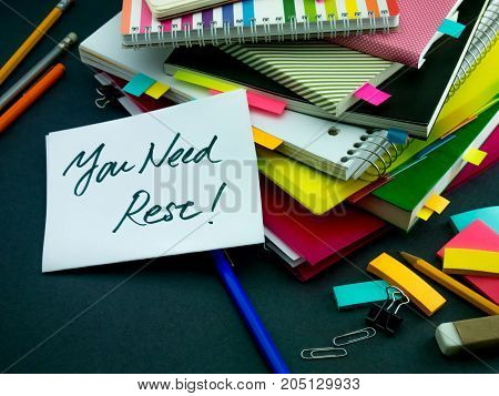 Somebody Left The Message On Your Working Desk; You Need Rest