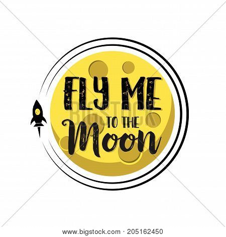 Rocket flies around the moon with text fly me around on a flat isolated background. Spaceship with astronaut and moon as a vector illustration