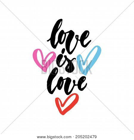 Love is love - LGBT slogan hand drawn lettering quote with hearts isolated on the white background. Fun brush ink inscription for photo overlays, greeting card or t-shirt print, poster design