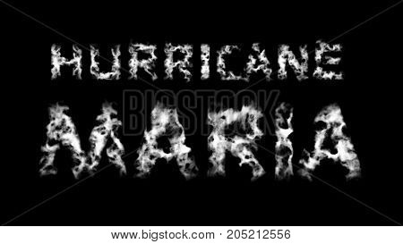 Hurricane Maria. Inscription from white cloud letters on black background. 3d render. Can be used as a mask in an alpha channel (matte)