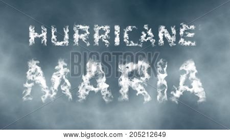 Hurricane Maria. Inscription from white cloud letters against the cloudy sky. 3d render