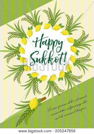 Happy Sukkot flyer, posters, invitation. Sukkot template for your design greeting card and more with etrog, lulav, Arava, Hadas. Vector illustration