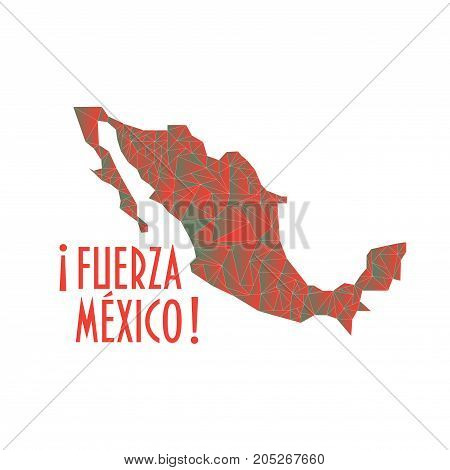 Force or Strong Mexico Vector Illustration. Map shape made with triangles and text in Spanish: Force Mexico.