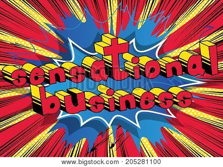 Sensational Business - Comic book style word on abstract background.