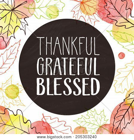 Thankful, grateful, blessed. Hand drawn lettering with watercolor dots on background. Thanksgiving poster with autumn leaves outline.