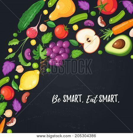 Be smart, eat smart. Food poster with fresh fruits and vegetables on blackboard. Corner composition from fruits and vegetables.