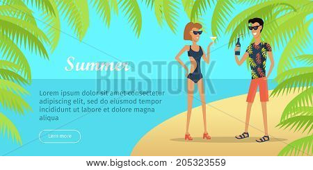 Summer vacation web banner. Young couple in beach clothes and sunglasses standing on sea shore with cocktails in hands flat vector illustration. Leisure on tropics. For travel company landing page
