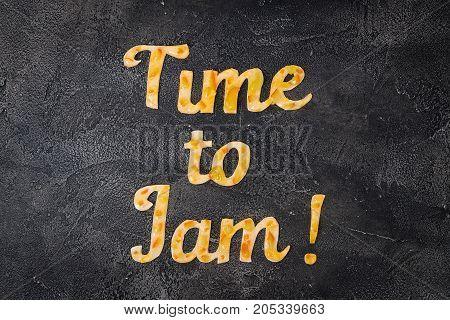 Food Typography Time To Jam On Dark Background. Orange Jam Lettering