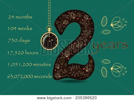 Artistic brown number Two with yellow floral decor and red hearts. Years break down into months weeks days hours minutes and seconds. Green background. Two big graceful flowers. Pocket watch shows Two o'clock. Vector Illustration