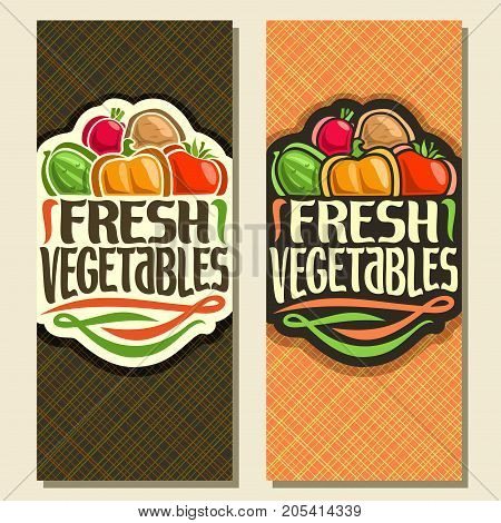 Vector vertical banners for Fresh Vegetables: handwritten original font for title text fresh vegetables, sign with pile of organic vegetables on geometric background, veggies mix for vegan nutrition.
