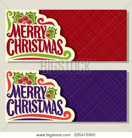 Vector banners for Christmas holiday with copy space: greeting card with twig of christmas holly with berries & leaves, xmas coupon with original font for text merry christmas on geometric background.