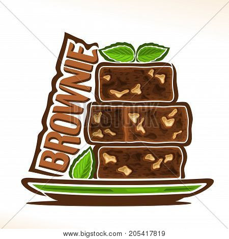 Vector logo for Brownie confection, heap of square yummy chocolate pieces with almond nuts decorated leaves of mint on green plate, original typography font for brown word brownie, fresh baked goods.