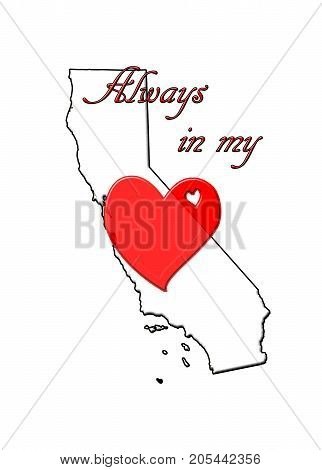 Always in My Heart California. No matter where you roam, California forever in your heart, forever home!