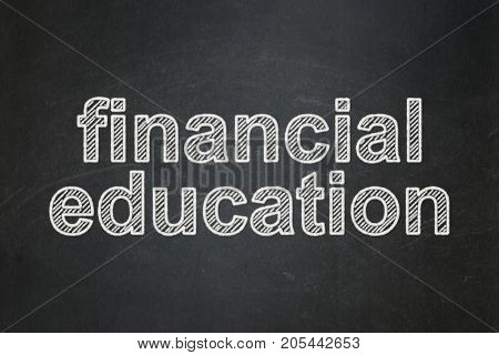 Studying concept: text Financial Education on Black chalkboard background