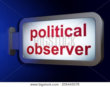 Political concept: Political Observer on advertising billboard background, 3D rendering