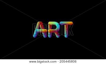 3d iridescent gradient Art sign. Typographic modern minimalistic sign. Vibrant blended gradient label. Liquid colors. Creativity concept. Visual communication poster design. Vector illustration.