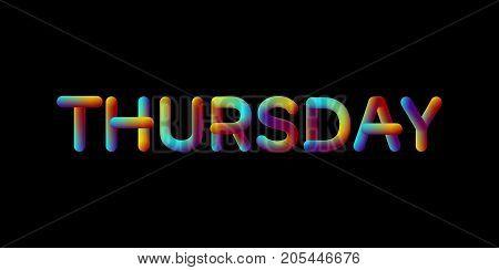 3d iridescent gradient Thursday sign. Typographic minimalistic element. Vibrant blended gradient label. Liquid colors. Creativity concept. Visual communication poster design. Vector illustration.