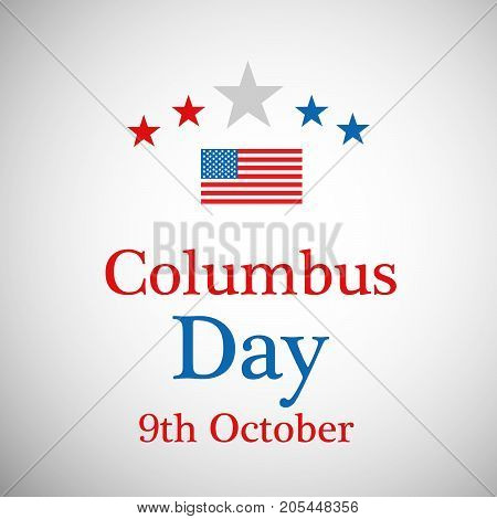 illustration of US flag and stars with Happy Columbus Day 9th October text on the occasion of Columbus Day