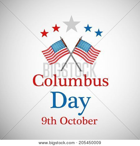 illustration of US flags and stars with Columbus Day 9th October text on the occasion of Columbus Day