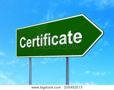 Law concept: Certificate on green road highway sign, clear blue sky background, 3D rendering