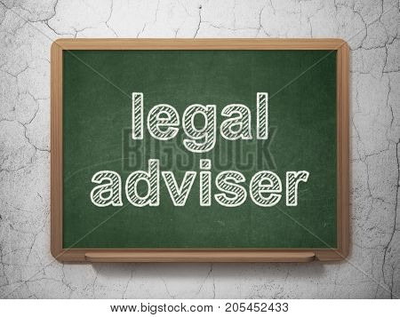 Law concept: text Legal Adviser on Green chalkboard on grunge wall background, 3D rendering