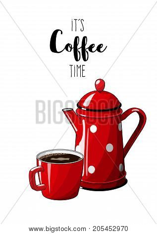 Red vintage coffee pot with cup on white background, with text It's coffee time, illustration in country style, vector illustration, eps 10 with transparency