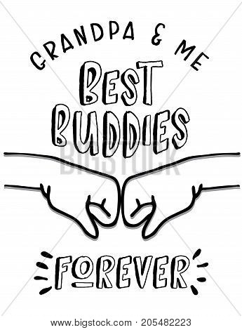 Grandpa and Me, Best Buddies Forever Vector Printable Poster Card with fist pump graphic, black on white background