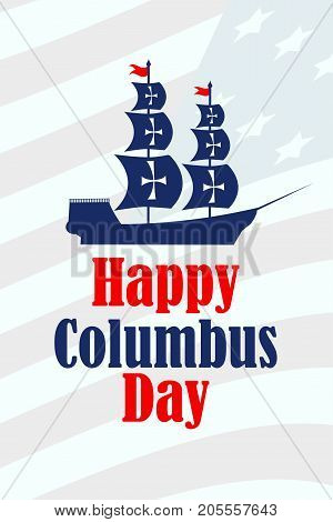 Columbus Day, The Discoverer Of America, Usa Flag And Ship, Holiday Banner. Sailing Ship With Masts.