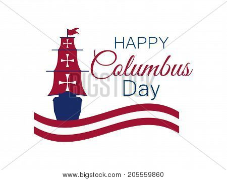 Happy Columbus Day, The Discoverer Of America, Waves And Ship, Holiday Banner. Sailing Ship With Mas