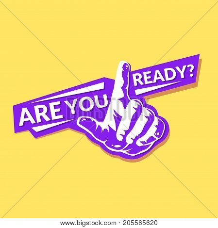 Your thumb points forward. Are you ready. Modern template for posters.Vector illustration.