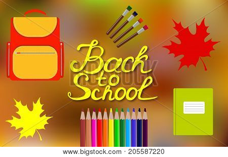 Back To School Design. Set Of School Supplies With Back To School Hand Drawn Lettering On Blurred Au