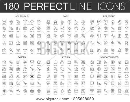 180 modern thin line icons set of household, baby, pet friend, garden, kitchen, home appliances set