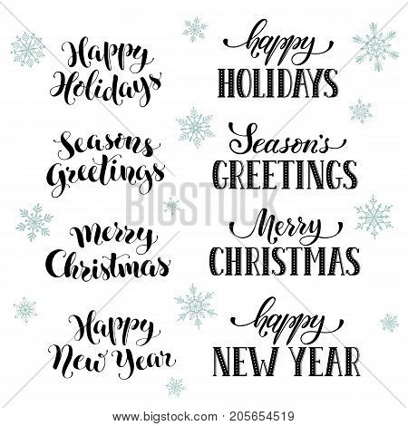 Hand written New Year phrases. Greeting card text  with snowflakes isolated on white background. Happy holidays lettering in modern calligraphy style. Merry Christmas and Seasons Greetings lettering.