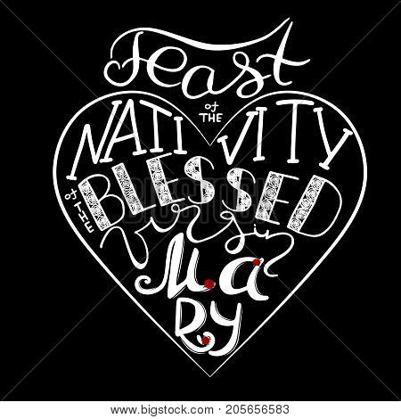 Feast of the nativity of the blessed virgin Mary. Handwritten text of the name of the Virgin Maria mother of Jesus Christ. Red rose. Vector design.