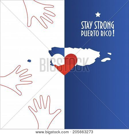 Vector illustration for Purto Rico relief and recovery after hurricane Maria, floods, landfalls. Supporting victims and charity work promotion. Map, Heart and text: Stay strong, Puerto Rico.