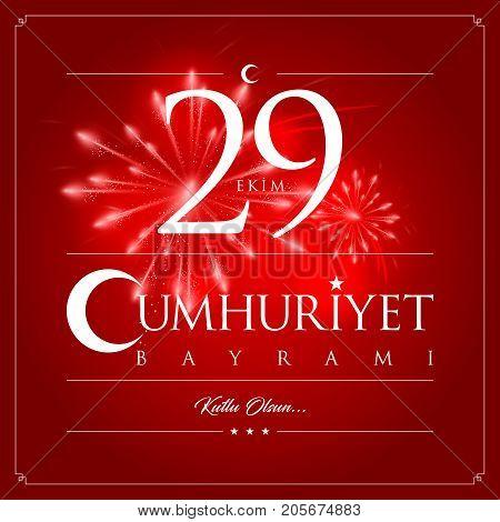 29th October National Republic Day of Turkey. Turkish: 29 Ekim Cumhuriyet Bayrami Kutlu Olsun.