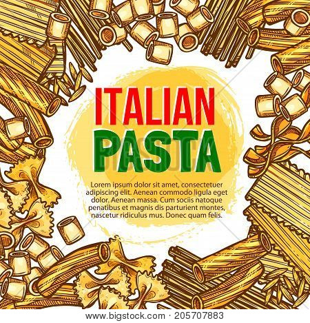 Italian pasta sketch poster template for Italy cuisine restaurant. Vector spaghetti, fettuccine or farfalle and tagliatelle, hand crafted durum ravioli or pappardelle and funghetto pasta or konkiloni
