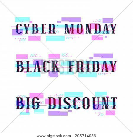 Set of banners for black friday cyber monday big discount. Design with glitch distortion effect