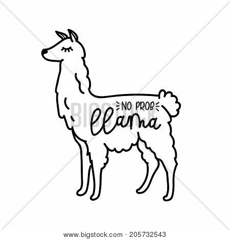 Llama vector quote with doodles. No prob llama motivational and inspirational quote. Simple cool white llama hand drawn vector illustration for cards, t-shirts, cases.