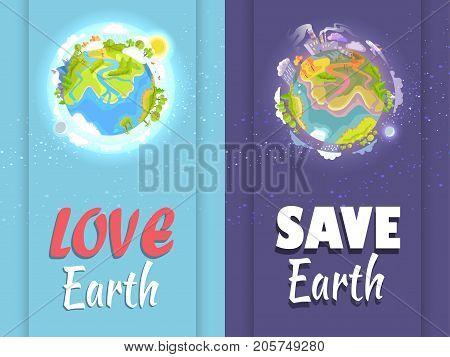 Love and Save Earth colorful card with two parts showing clean and under threat planets symbols. Protect nature vector illustration