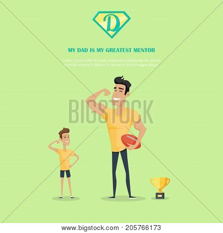 My dad is greatest mentor vector banner. Flat design. Man showing muscles with his sun during playing ball, winner cup nearby. Training and games with father. Family values and relationships.