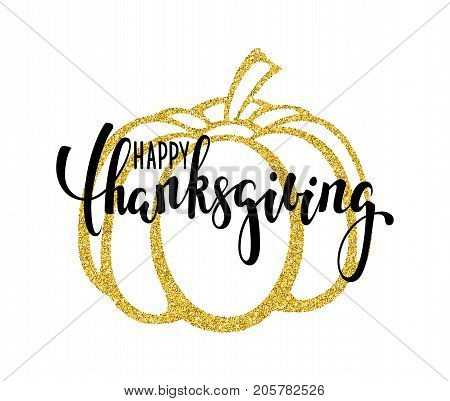 Typography poster with gold pumpkin silhouette. happy thanksgiving Hand drawn calligraphy brush pen lettering. design for holiday greeting card and invitation of Thanksgiving day and autumn holidays