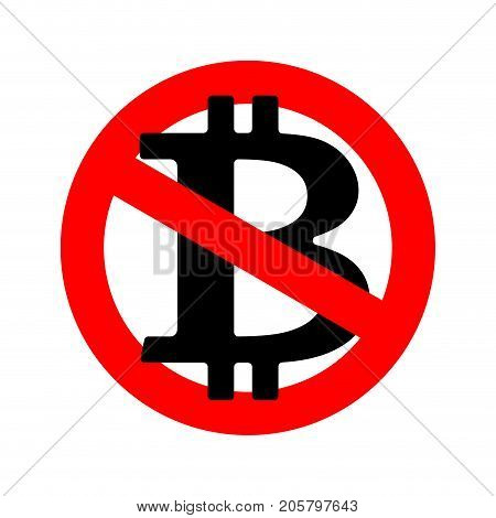 Stop Bitcoin. It Is Forbidden Cryptocurrency. Red Prohibitory Sign. Vector Illustration
