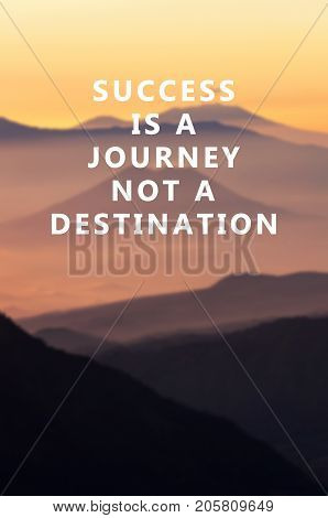 Life Motivational And Inspirational Quotes - Success Is A Journey Not A Destination. Blurry Retro St