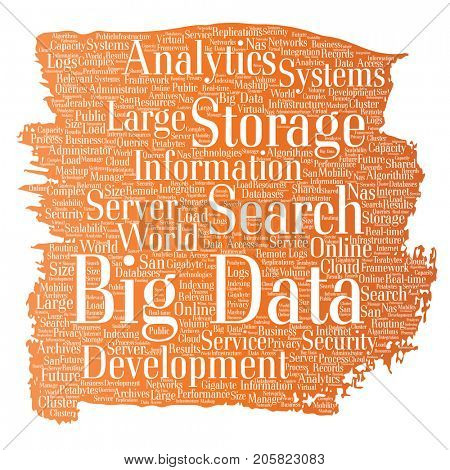 Conceptual big data large size storage systems paint brush word cloud isolated background. Collage of search analytics world information, nas development, future internet mobility concept
