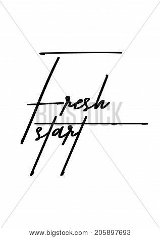 Hand drawn lettering. Ink illustration. Modern brush calligraphy. Isolated on white background. Fresh start.