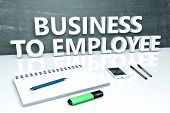 Business to Employee - text concept with chalkboard, notebook, pens and mobile phone. 3D render illustration. poster