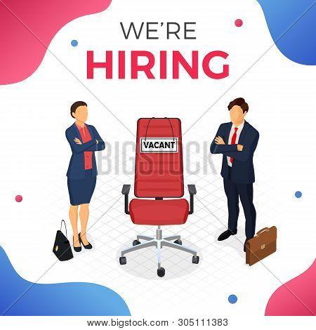 We Re Hiring Concept. Isometric Employment, Recruitment And Hiring. Job Agency Human Resources. Job
