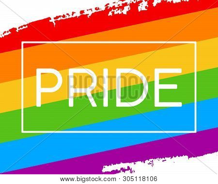 Hand Draw Lgbt Pride Flag In Vector Format. Rainbow Flag With Word Pride For Poster. Lgbtq Love Symb