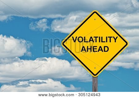 Volatility Ahead Caution Sign - Blue Sky Background poster